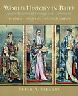 World History in Brief Vol. 2 : Major Pattern of Change and Continuity (Since 1450) by Peter N. Stearns (2009, Paperback)