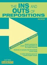 The Ins And Outs Of Prepositions: A Guidebook For Esl Students: By Jean Yates