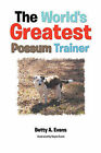 The World's Greatest Possum Trainer by Betty A. Evans (Paperback, 2011)