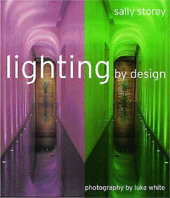 Lighting By Design, Storey, Sally, Very Good Book
