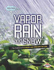 Vapor, Rain, and Snow: The Science of Clouds and Precipitation by Paul Fleisher (Hardback, 2010)