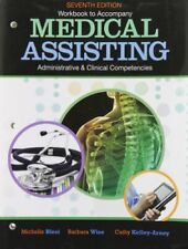 Medical Assisting Administrative and Clinical Competencies by Michelle Blesi, Barbara Wise and Cathy Kelley-Arney (2011, Paperback, Workbook)