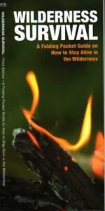 Outdoor Skills and Preparedness Ser.: Wilderness Survival : A Folding Pocket...