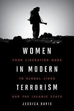 Women in Modern Terrorism : From Liberation Wars to Global Jihad and the...