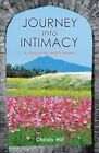 Journey Into Intimacy: A Study in the Song of Solomon by Christy Hill (Paperback / softback, 2015)