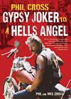 Phil Cross: Gypsy Joker to a Hells Angel by Phil Cross, Meg Cross (Paperback, 2016)