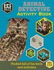 Bear Grylls Activity Series: Animal Detective by Weldon Owen Limited (UK), Bear Grylls (Paperback, 2016)