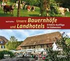 Unsere Bauernhöfe und Landhotels von Rolf Hüffer (2015, Kunststoffeinband)