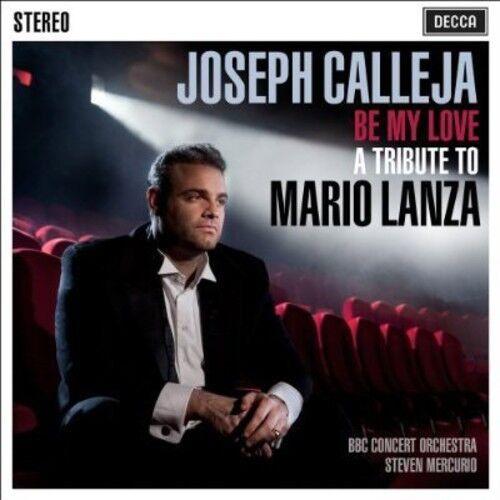 1 of 1 - Joseph Calleja, BBC - Be My Love: Tribute to Mario Lanza [New CD]