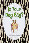 Is Your Dog Gay? by Charles Kreloff, Patty Brown (Hardback, 2004)