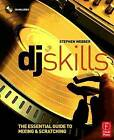 DJ Skills: The Essential Guide to Mixing and Scratching by Stephen Webber (Paperback, 2007)