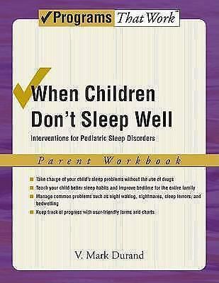 When Children Don't Sleep Well: Parent Workbook: Interventions for pediatric...
