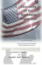 Casualties of the (Recession) Depression by Heather Joan Marinos (2013,...