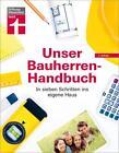Unser Bauherren-Handbuch von Karl-Gerhard Haas, Rüdiger Krisch, Werner Siepe und Frank Steeger (2014, Gebundene Ausgabe)