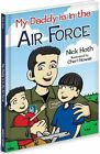My Daddy Is in The Air Force 9781936319206 by Nick Hoth Hardback