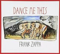 Frank Zappa - Dance Me This [new Cd]