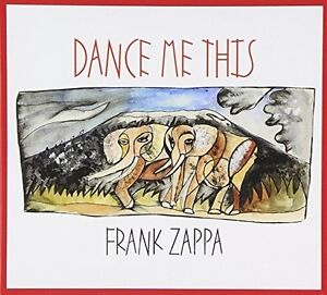 Frank-Zappa-Dance-Me-This-New-CD