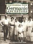 Discovering your Ancestors: Genealogist's Guide to Discovering Your Germanic Ancestors by Ernest Thode and Chris Anderson (2000, Paperback)