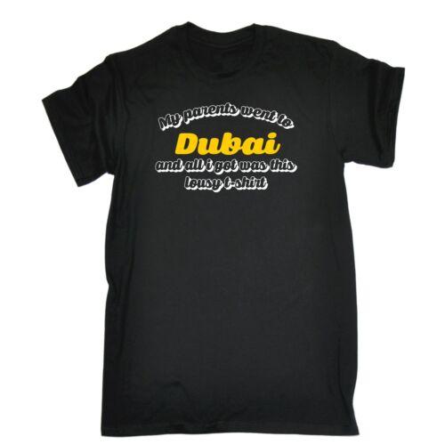 Mens My Parents Went To Dubai And All I Got Funny Joke T-SHIRT birthday