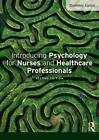 Introducing Psychology for Nurses and Healthcare Professionals by Dominic Upton (Hardback, 2015)