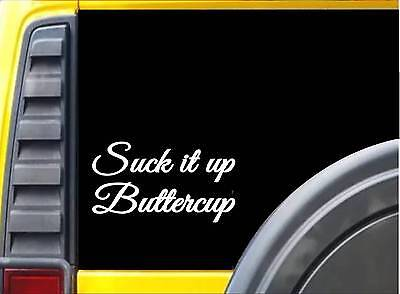 Details about  /Suck It Up Buttercup Decal