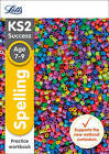 Letts KS2 SATs Revision Success - New Curriculum: Spelling Age 7-9 SATs Practice Workbook by Letts KS2 (Paperback, 2015)
