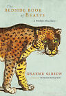 The Bedside Book of Beasts: A Wildlife Miscellany by Graeme Gibson (Hardback, 2009)