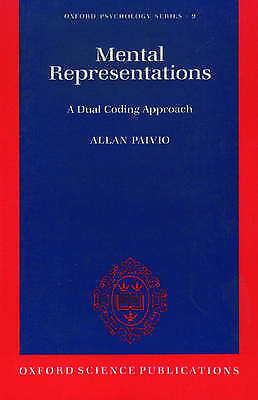 Mental Representations. A dual coding approach by Paivio, Allan Professor of Ps
