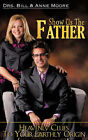 Show Us the Father by Bill Moore (Paperback / softback, 2008)