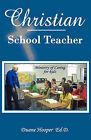 Christian School Teacher by A Duane Hooper (Paperback / softback, 2008)
