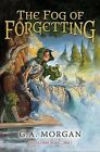The Fog of Forgetting by G A Morgan (Hardback, 2014)