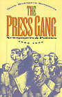 The Press Gang: Newspapers and Politics, 1865-1878 by Mark Wahlgren Summers (Paperback, 1994)