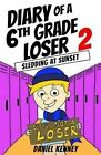 Diary of a 6th Grade Loser 2: Sledding at Sunset by Daniel Kenney (Paperback / softback, 2016)