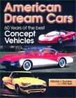 American Dream Cars : 60 Years of the Best Concept Vehicles by Mitchel J. Frumkin and Phil Hall (2002, Paperback)