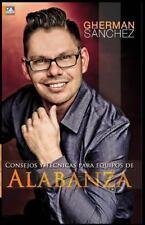 Consejos y Tecnicas para Equipos de Alabanza by Gherman Sanchez (2013,...