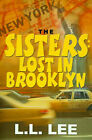 The Sisters: Lost in Brooklyn by L L Lee (Paperback / softback, 2000)