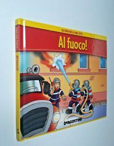 Gli-eroi-della-mia-citta-Al-fuoco-De-Agostini