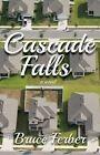 Cascade Falls: A Novel by David Ulin, Bruce Ferber (Paperback, 2015)