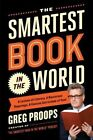 The Smartest Book in the World: A Lexicon of Literacy, a Rancorous Reportage, a Concise Curriculum of Cool by Greg Proops (Hardback, 2015)