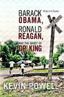 Barack Obama, Ronald Reagan, and the Ghost of Dr. King: Blogs and Essays by Kevin Powell (Paperback / softback, 2012)