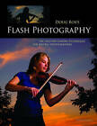 Doug Box's Flash Photography: On- and Off-camera Techniques for Digital Photographers by Douglas Allen Box (Paperback, 2011)