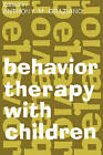 Behavior Therapy with Children by Transaction Publishers (Paperback, 2006)