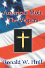 American Mole: The Vespers by Ronald W. Hull (Paperback, 2008)