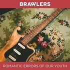 Romantic Errors of Our Youth 5060091557147 by Brawlers CD