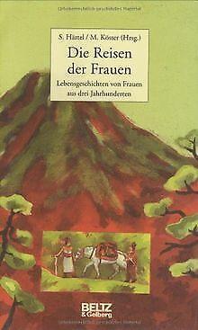 Die Reisen der Frauen: Lebensgeschichten von Frauen aus ... | Buch | Zustand gut