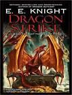 Dragon Strike by E. E. Knight (CD-Audio, 2009)