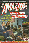 The Amazing Story of Quantum Mechanics: A Math-Free Exploration of the Science That Made Our World by James Kakalios (Paperback / softback)