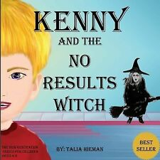 The New Generation Series for Children: Kenni and the No Results Witch :...