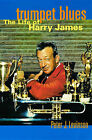 Trumpet Blues: The Life of Harry James by Peter J. Levinson (Hardback, 2000)