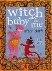 Witch Baby and Me After Dark by Debi Gliori (Paperback, 2009)
